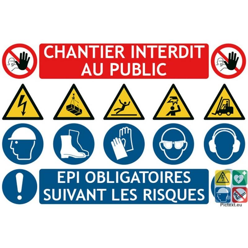 Panneau de chantier multi pictos interdit au public et epi obligatoire - Sensibilisation au port des epi ...