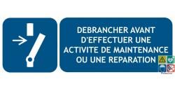 Panneau débrancher avant opération de maintenance ou réparation