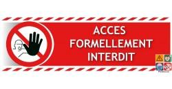 Panneau accès formellement interdit gamme xénon